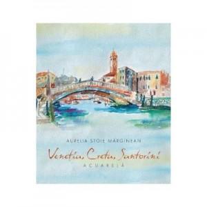 Venetia, Creta, Santorini - Aurelia Stoie Marginean
