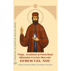 Viata, Acatistul si Paraclisul Sfantului Cuvios Mucenic Efrem cel Nou