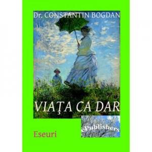 Viata ca dar - Constantin Bogdan