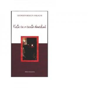 Viata ca o carte deschisa - Georgeta Bidilica-Vasilache