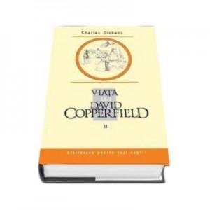 Viata lui David Copperfield, Vol II - Charles Dickens