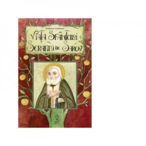 Viata Sfantului Serafim de Sarov - Andreea Lemnaru