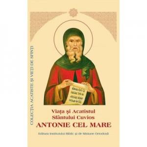 Viata si Acatistul Sfantului Cuvios Antonie cel Mare