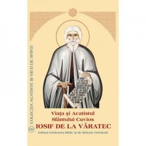 Viata si Acatistul Sfantului Cuvios Iosif de la Varatec
