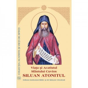 Viata si Acatistul Sfantului Cuvios Siluan Atonitul