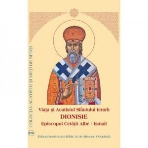 Viata si Acatistul Sfantului Ierarh Dionisie, Episcopul Cetatii Albe-Ismail