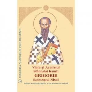 Viata si Acatistul Sfantului Ierarh Grigorie Episcopul Nisei