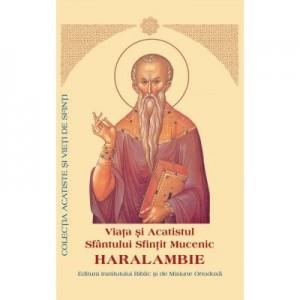 Viata si Acatistul Sfantului Sfintit Mucenic Haralambie