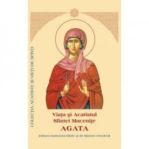 Viata si Acatistul Sfintei Mucenite Agata