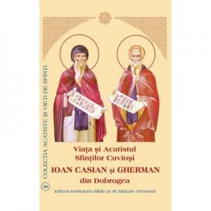 Viata si Acatistul Sfintilor Cuviosi Ioan Casian si Gherman din Dobrogea
