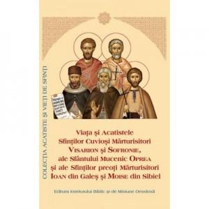 Viata si Acatistul Sfintilor Cuviosi Marturisitori Visarion, Sofronie si Mucenic Oprea si ale Sf. Preoti Marturisitori Ioan din Gales si Moise din Sibiel