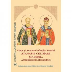 Viata si Acatistul Sfintilor Ierarhi Atanasie cel Mare si Chiril, Arhiepiscopii Alexandriei