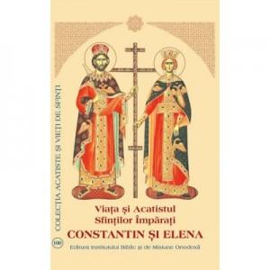 Viata si Acatistul Sfintilor Imparati Constantin si Elena