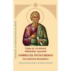 Viata si Acatistul si Paraclisul Sfantului Apostol Andrei cel intai chemat