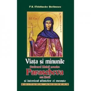 Viata si minunile Cuvioasei Maicii noastre Parascheva cea noua si istoricul sfintelori ei moaste - Melchisedec Stefanescu