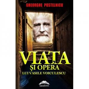 Viata si opera lui Vasile Voiculescu - Gheorghe Postelnicu