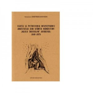 Viata si petrecerea nevoitoarei Anastasia din Sfanta Manastire, Maica Ingerilor (Kerkyra) 1910-1979 - Ieromonah Dimitrios Kavvadia
