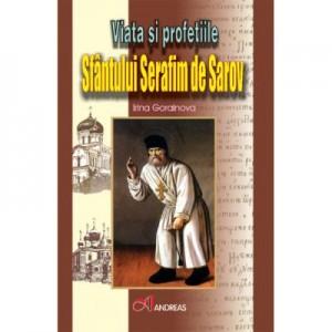 Viata si profetiile Sfantului Serafim de Sarov - Irina Gorainova