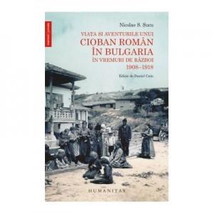 Viata si aventurile unui cioban roman in Bulgaria in vremuri de razboi. 1908–1918 - Nicolae S. Sucu