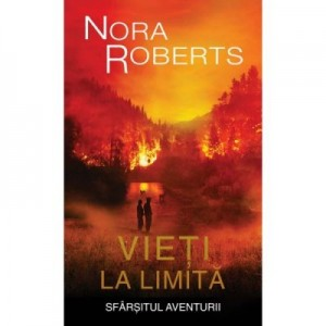 Vieti la limita vol. 2 - Nora Roberts