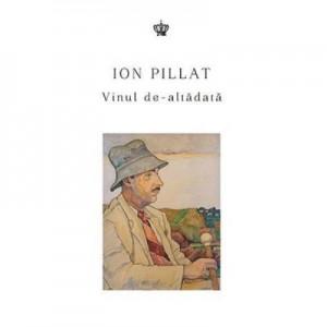 Vinul de-altadata. Colectia in vino veritas - Ion Pillat