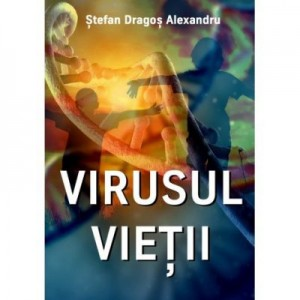 Virusul Vietii (eBook) - Stefan Dragos Alexandru