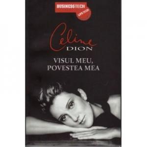 Visul meu, povestea mea - Celine Dion