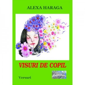 Visuri de copil - Alexa Haraga