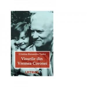 Visurile din vremea Coronei - Cristina Ruxandra Tudor