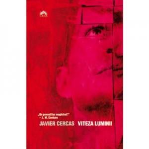 Viteza luminii - Javier Cercas