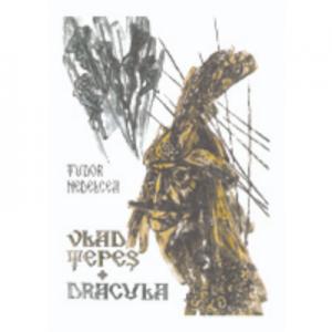 Vlad Tepes. Dracula - Teodor Nedelcea