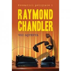 Voi astepta (hardcover) - Raymond Chandler