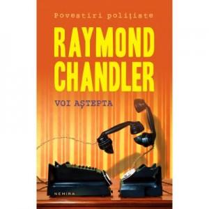 Voi astepta (paperback) - Raymond Chandler