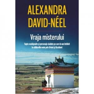 Vraja misterului. - Alexandra David-Neel