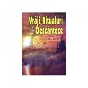 Vraji -Ritualuri si descantece - L. G. Mecari