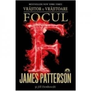Vrajitor si Vrajitoare, Volumul 3. Focul - James Patterson