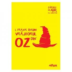 Vrajitorul din Oz. Cartile de aur ale copilariei - L. Frank Baum