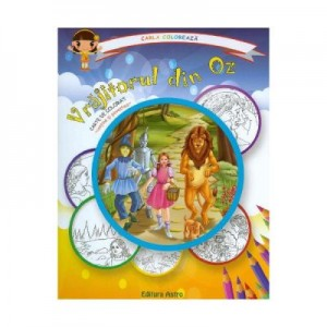 Vrajitorul din Oz: carte de colorat + poveste. Carla coloreaza