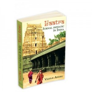 Yaatra. Jurnal initiatic in India - Vasile Andru