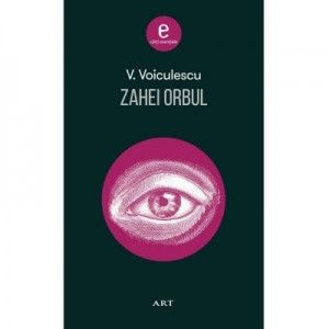 Zahei Orbul - Vasile Voiculescu
