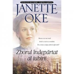 Zborul indepartat al iubirii. Seria Invaluiti de iubire, vol. 7 - Janette Oke