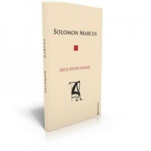 Zece nevoi umane - Solomon Marcus