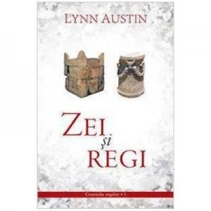 Zei si regi volumul 1 SERIA Cronicile regilor - Lynn Austin
