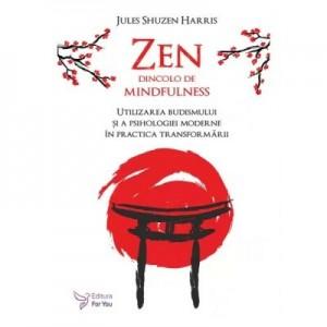 Zen dincolo de mindfulness - Jules Shuzen Harris