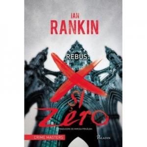 Rebus. X si zero - Ian Rankin