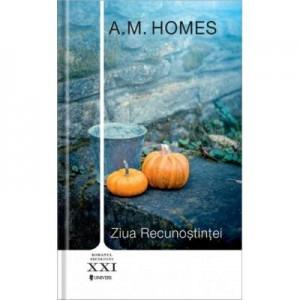 Ziua recunostintei - A. M. Homes